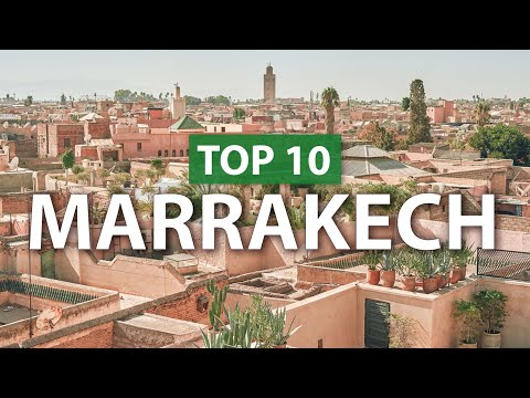 Top 10 Things To Do In MARRAKECH | Marrakesh Travel Guide 2020