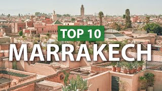 Top 10 things to do in MARRAKECH | Marrakesh Travel Guide 2019