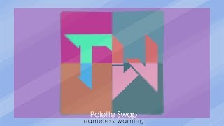 �������� ���� [Musical design] Nameless Warning - Palette Swap ������