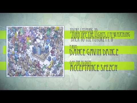 Dance Gavin Dance - Turn Off the Lights, I'm Watching Back to the Future pt. II