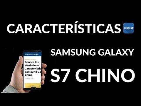 Conoce las Verdaderas Características del Samsung Galaxy S7 Chino