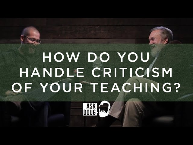 How Do You Handle Criticism of Your Teaching / Ask Doug