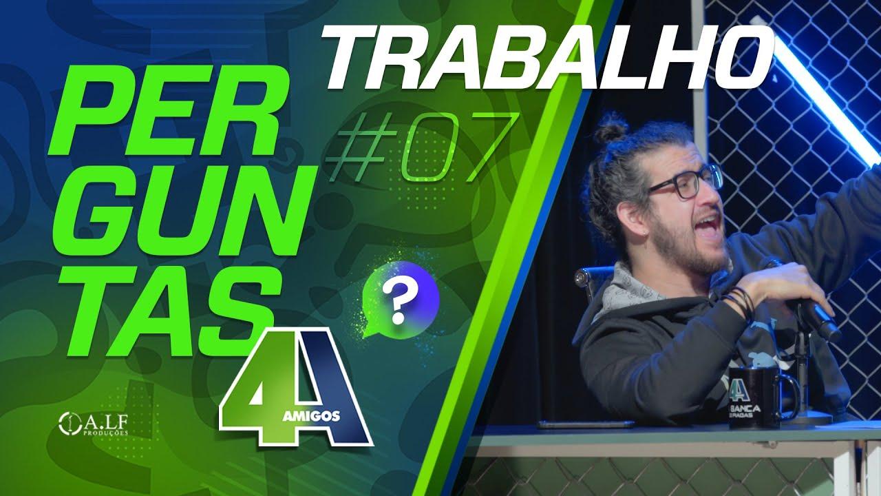 PERGUNTAS - TRABALHO - #07