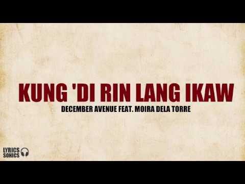 December Avenue - Kung 'Di Rin Lang Ikaw (feat. Moira Dela Torre) Lyrics