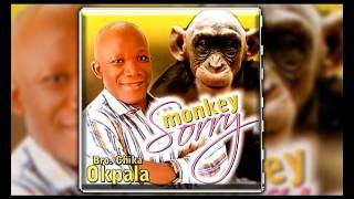 Bro Chika Okpala - Monkey Sorry - Gospel Music