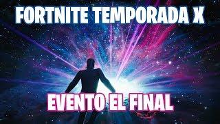 Fortnite Battle Royale | Temporada X | Evento El Final