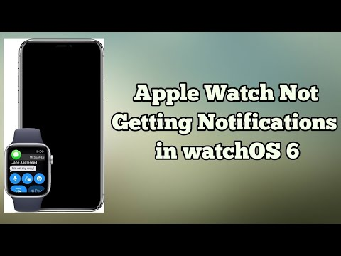 Apple Watch Not Getting Notifications After WatchOS 6 - Here's The Fix