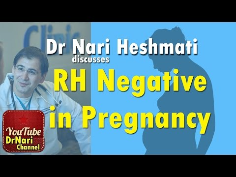 RH negative in Pregnancy Discussed by Dr. Nariman (Nari) Heshmati