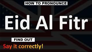 How to Pronounce Eİd Al-Fitr? | End of Ramadan, Arabic, Pronunciation Guide