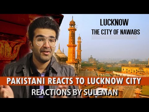 Pakistani Reacts To Lucknow City | The City Of Nawabs