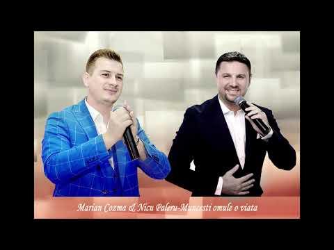 Marian Cozma & Nicu Paleru-Muncesti omule o viata