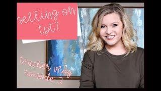 Selling on Teachers Pay Teachers? / Teacher Vlog Series / Episode 2
