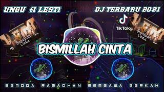 DJ TERBARU 2021 BISMILLAH CINTA(UNGU ꊰ꓄ LESTY) DJ BISMILLAH CINTA REMIX TIKTOK TERBARU FULL BASS