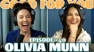 Ep #40: OLIVIA MUNN | Good For You Podcast with Whitney Cummings