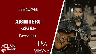 Aishiteru - Zivilia (Video Lirik) | Adlani Rambe [Live Cover]