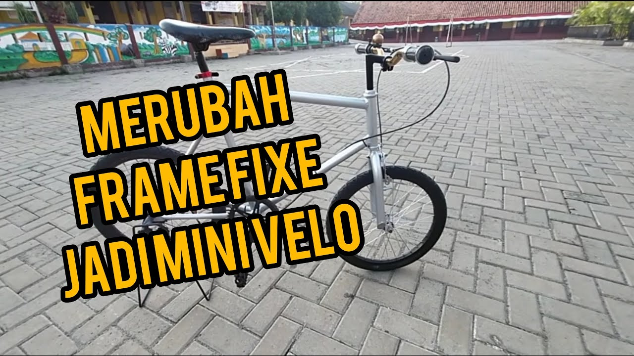 Modifikasi Sepeda Fixie Jadi Minivelo Youtube
