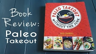 Paleo Takeout Cookbook Review (plus A Sweet And Sour Chicken Recipe!)