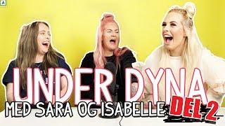UNDER DYNA MED SARA OG ISABELLE | DEL 2!!!!