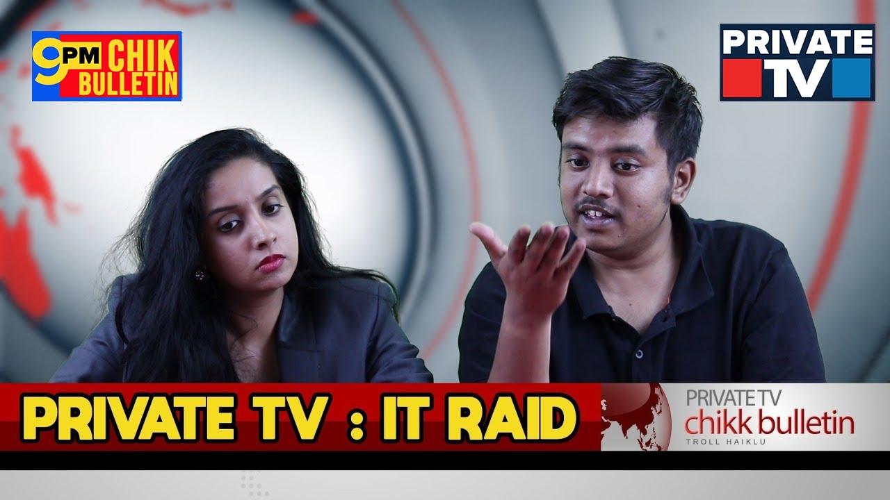 Chikk Bulletin Episode 2 : IT RAID #PrivateTV