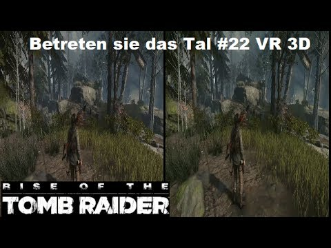 Rise of The Tomb Raider Betreten sie das Tal #22 VR 3D