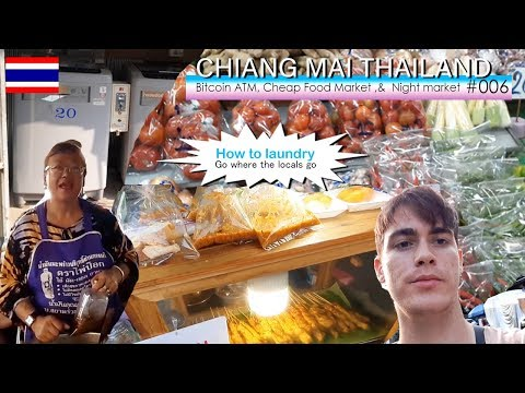 Chiang Mai, TH (Bitcoin ATM Search, Cheapest Market And Nightmarket) Pt2.