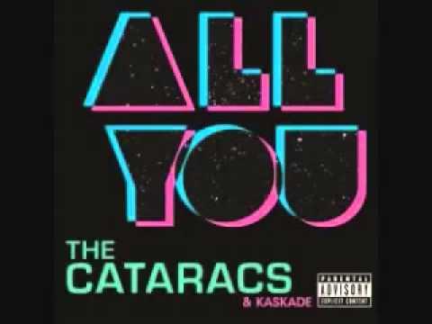The Cataracs feat  Kaskade  All You w o Waka Flocka Version