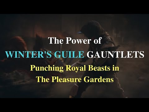 The Power of WINTER'S GUILE GAUNTLETS: Punching Beasts in The Pleasure Gardens
