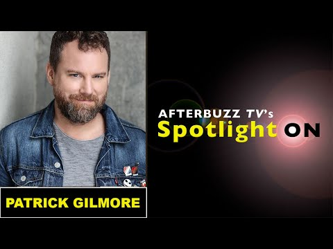 Patrick Gilmore   AfterBuzz TV's Spotlight On