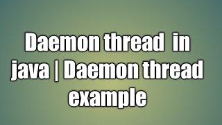Daemon thread in java Daemon thread example
