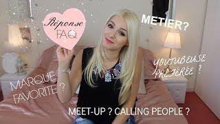 Réponse à la FAQ (Partie 1) Métier? Youtubeuse préférée? Meet-up?