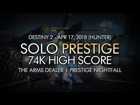 Destiny 2 - Solo 60k+ High Score Prestige Nightfall: The Arms Dealer (74606 Points - Hunter)