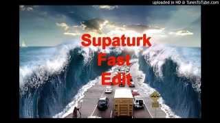 Supaturk - Addict  (fast edit)