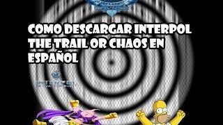 Como istalar Interpol The Trail or Chaos Español 2013