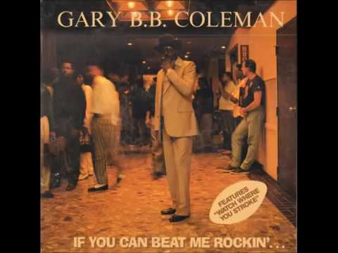 Gary B B Coleman   It Just Ain't Right