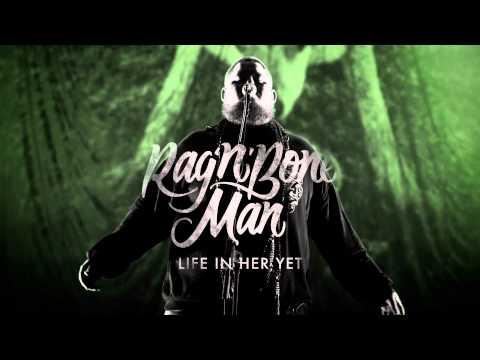 Rag'n'Bone Man - Life In Her Yet