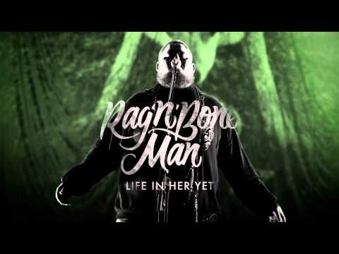 Rag'n'Bone Man - Life In Her Yet
