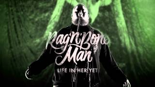 Rag?n?Bone Man - Life In Her Yet