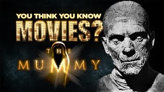 The Mummy - You Think You Know Movies?