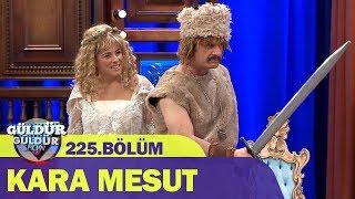 Güldür Güldür Show 225.Bölüm - Kara Mesut