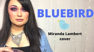 Bluebird - Miranda Lambert (cover by Alayna)