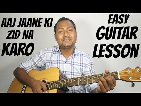 Aaj Jaane Ki Zid Na Karo | Arijit Singh | Guitar Cover Lesson | Naamkarann | Mayoor