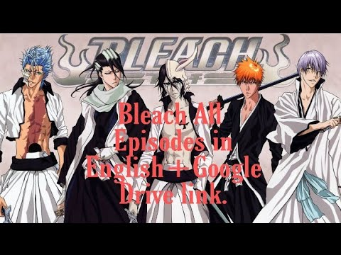 Download How To Download Bleach Almost All episodes In English Dubbed in 1080p + Google Drive Link.