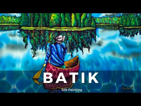 BATIK SILK PAINTING WITH JEAN-BAPTISTE – FINE ART – CANOEING ONTARIO