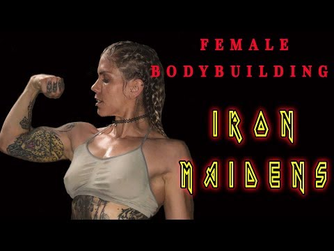 FEMALE BODYBUILDING – IRON MAIDENS