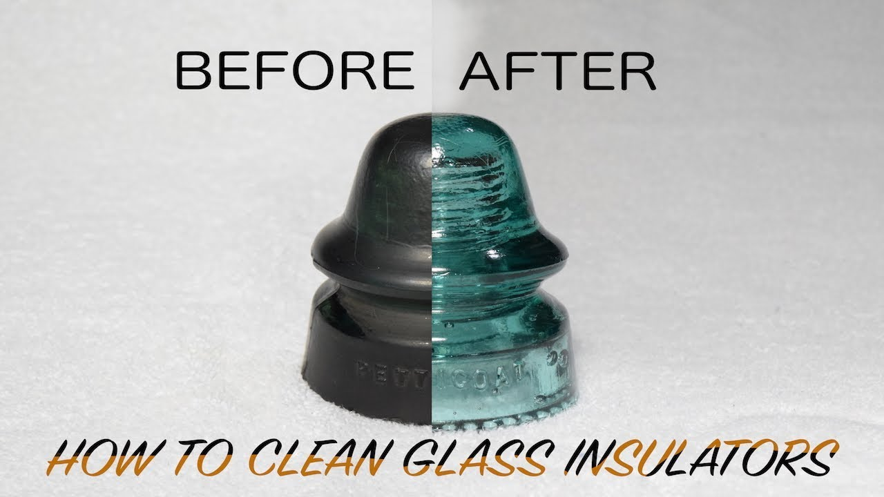 how to clean glass insulators hd youtube