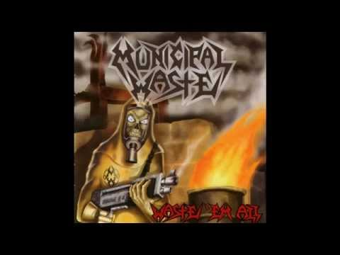 Municipal Waste - Waste Em All