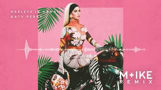Download Katy Perry - Harleys In Hawaii (M+ike Remix) Mp3 and Videos