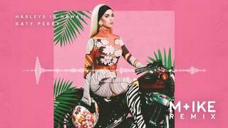 Baixar Katy Perry - Harleys In Hawaii (M+ike Remix)