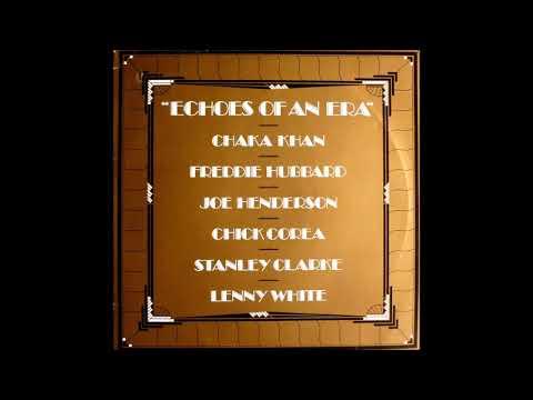 I Hear Music ♫ Chaka Khan,Freddie Hubbard,Joe Henderson,Chick Corea,Stanley Clarke