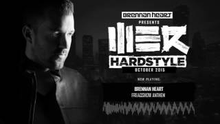 Brennan Heart presents WE R Hardstyle - October 2015 (#IAMHARDSTYLE special)